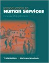 Introduction to Human Services: Cases and Applications [With Infotrac] - Tricia McClam, Marianne R. Woodside