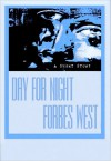 Day For Night: A Short Story - Forbes West, Miranda Koryluk