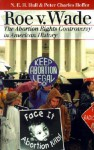 Roe v. Wade: The Abortion Rights Controversy in American History - N. E. H. Hull, Peter Charles Hoffer