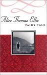 Fairy Tale - Alice Thomas Ellis