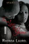 For the Love of the Game - Rhonda Laurel