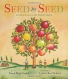 "Seed by Seed: The Legend and Legacy of John ""Appleseed"" Chapman - Esmé Raji Codell, Lynne Rae Perkins"