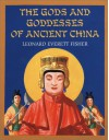 The Gods and Goddesses of Ancient China - Leonard Everett Fisher