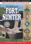 The Mystery at Fort Sumter: The First Shot Fired in the Civil War - Carole Marsh