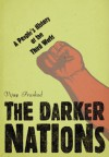 The Darker Nations: A People's History of the Third World (New Press People's History) - Vijay Prashad, Howard Zinn