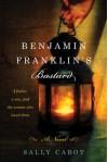 Benjamin Franklin's Bastard - Sally Cabot Gunning