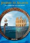 Journey to Atlantis: The Submarine Outlaw Series - Philip Roy