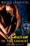 Rescue in the Smokies (Durham Wolves) - Becca Jameson