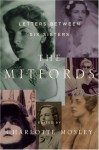 The Mitfords: Letters between Six Sisters - Charlotte Mosley
