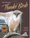 Thunder Birds: Nature�s Flying Predators - Jim Arnosky