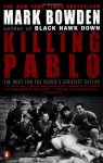 Killing Pablo : The hunt for the richest, most powerful criminal in history - Mark Bowden