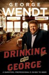 Drinking with George - George Wendt