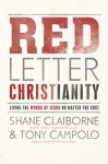 Red Letter Christianity: Living the Words of Jesus No Matter the Cost - Shane Claiborne, Tony Campolo