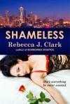Shameless - Rebecca J. Clark