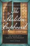 The Skeleton Cupboard: The Making of a Clinical Psychologist by Byron, Tanya (2015) Hardcover - Tanya Byron