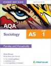 Aqa as Sociology Student Unit Guide Unit 1, . Families and Households - Anne Brown