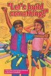 Lets Build Something: A Story Book/Coloring Book/Workbook - Barbara Campbell