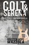 Colt & Serena: A Hysterics Companion Novella (The Hysterics) (Volume 2) - Kristen Hope Mazzola