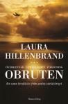 Obruten : en sann berättelser från andra världskriget - Laura Hillenbrand