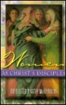 Women as Christ's Disciples - A. Boyd Luter, Kathy McReynolds