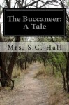The Buccaneer: A Tale - Mrs. S.C. Hall