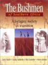 Bushmen Of Southern Africa: Foraging Society In Transition - Andrew B. Smith, Candy Malherbe, Penny Berens, Matt Guenther
