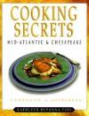 Cooking Secrets Mid-Atlantic & Chesapeake: Cookbook & Guidebook - Kathleen DeVanna Fish, Gopa Design