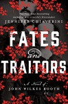 Fates and Traitors: A Novel of John Wilkes Booth - Jennifer Chiaverini