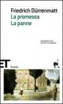 La promessa - La panne - Friedrich Dürrenmatt, Silvano Daniele, Eugenio Bernardi, Italo Alighiero Chiusano
