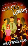Lovers and Lunatics - Christopher Bunn