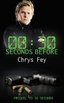 30 Seconds Before: Prequel to 30 Seconds - Chrys Fey
