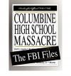 [(Columbine High School Massacre: The FBI Files )] [Author: Federal Bureau of Investigation] [Dec-2007] - Federal Bureau of Investigation