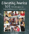 Educating America: 101 Strategies For Adult Assistants In K 8 Classrooms - Paddy Eger