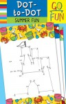Go Fun! Dot-to-Dot: Summer Fun - Accord Publishing