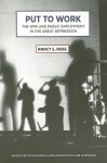Put to Work: The WPA and Public Employment in the Great Depression - Nancy Rose