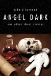 Angel Dark and Other Short Stories - John Hartman