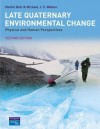 Late Quaternary Environmental Change: Physical and Human Perspectives - Martin Bell