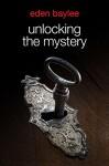 Unlocking the Mystery - Eden Baylee