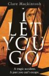 I Let You Go - Clare Mackintosh
