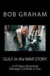 Gulf in the War Story: A US Navy Personnel Manager Confides in You - Bob Graham