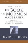 The Book of Mormon Made Easier, Part 1 (The Gospel Studies Series) - David J. Ridges