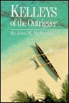 Kelleys of the Outrigger - John W. McDermott, Bobbye L. McDermott, Elizabeth A. Chapman, Hill and Knowlton - Communications-Pacific, Inc. Sta
