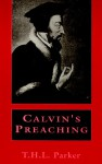 Calvin's Preaching - Thomas Henry Louis Parker