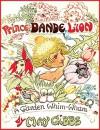 Prince Dande Lion: A Garden Whim Wham - May Gibbs