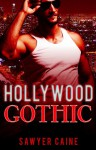 Hollywood Gothic - Sawyer Caine