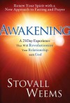 Awakening: A New Approach to Faith, Fasting, and Spiritual Freedom - Stovall Weems, Craig Groeschel