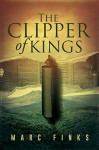 The Clipper of Kings (Book 1) - Marc Finks