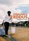 Zimbabwe's Exodus Crisis Migration Survi - Jonathan Crush, Daniel Tevera