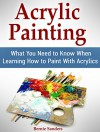 Acrylic Painting: What You Need to Know When Learning How to Paint With Acrylics - Bernie Sanders