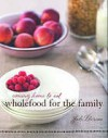 Wholefood for the family: Coming Home to Eat - Jude Blereau